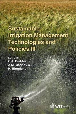 Sustainable Irrigation Management, Technologies and Policies: v. 3 - WIT Transactions on Ecology and the Environment No. 134 (Hardback)