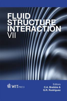 Fluid Structure Interaction: VII - WIT Transactions on the Built Environment 129 (Hardback)