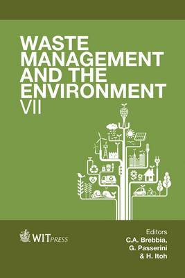 Waste Management and the Environment: VII - WIT Transactions on Ecology and the Environment 180 (Hardback)