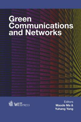 Green Communications and Networks - WIT Transactions on Information and Communication Technologies 54 (Hardback)