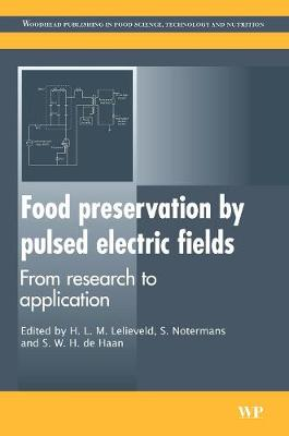 Food Preservation by Pulsed Electric Fields: From Research to Application - Woodhead Publishing Series in Food Science, Technology and Nutrition (Hardback)