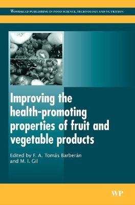 Improving the Health-Promoting Properties of Fruit and Vegetable Products - Woodhead Publishing Series in Food Science, Technology and Nutrition (Hardback)