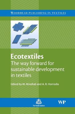 Ecotextiles: The Way Forward for Sustainable Development in Textiles - Woodhead Publishing Series in Textiles (Hardback)