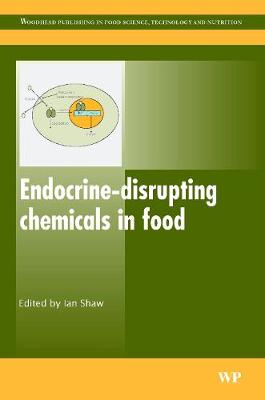 Endocrine-Disrupting Chemicals in Food - Woodhead Publishing Series in Food Science, Technology and Nutrition (Hardback)