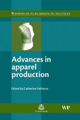 Advances in Apparel Production - Woodhead Publishing Series in Textiles (Hardback)
