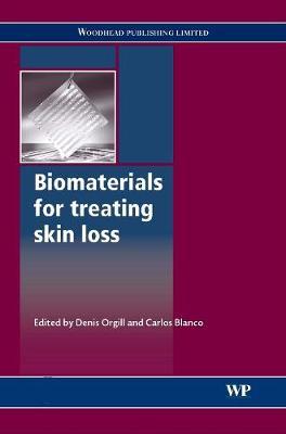 Biomaterials for Treating Skin Loss - Woodhead Publishing Series in Biomaterials (Hardback)