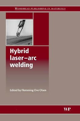 Hybrid Laser-Arc Welding - Woodhead Publishing Series in Welding and Other Joining Technologies (Hardback)