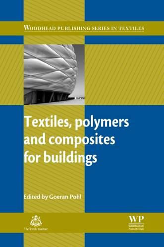 Textiles, Polymers and Composites for Buildings - Woodhead Publishing Series in Textiles (Hardback)