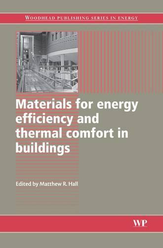 Materials for Energy Efficiency and Thermal Comfort in Buildings - Woodhead Publishing Series in Energy (Hardback)