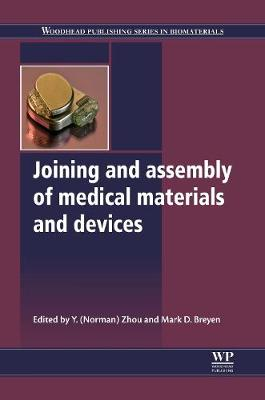 Joining and Assembly of Medical Materials and Devices - Woodhead Publishing Series in Biomaterials (Hardback)