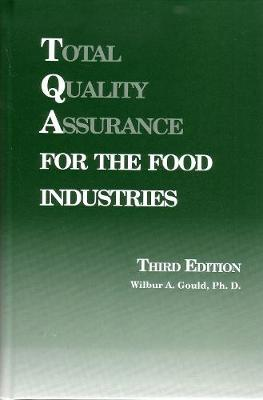 Total Quality Assurance for the Food Industries (Hardback)