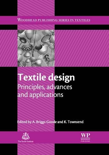 Textile Design: Principles, Advances and Applications - Woodhead Publishing Series in Textiles (Hardback)