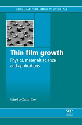 Thin Film Growth: Physics, Materials Science and Applications - Woodhead Publishing Series in Electronic and Optical Materials (Hardback)
