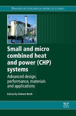 Small and Micro Combined Heat and Power (CHP) Systems: Advanced Design, Performance, Materials and Applications - Woodhead Publishing Series in Energy (Hardback)