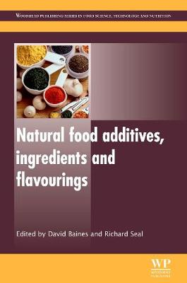 Natural Food Additives, Ingredients and Flavourings - Woodhead Publishing Series in Food Science, Technology and Nutrition (Hardback)