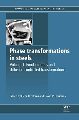 Phase Transformations in Steels: Fundamentals and Diffusion-Controlled Transformations - Woodhead Publishing Series in Metals and Surface Engineering (Hardback)