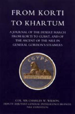 From Korti to Khartum (1885 Nile Expedition) 2004 (Paperback)
