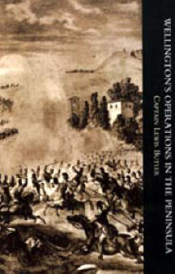 Wellington's Operations in the Peninsula 1808-1814 2004 (Paperback)