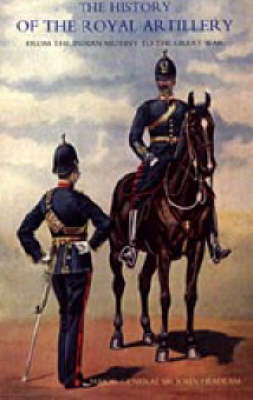 History of the Royal Artillery from the Indian Mutiny to the Great War: v. III: Campaigns 1860-1914 (Paperback)