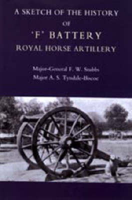 Sketch of the History of 'F' Battery Royal Horse Artillery 2004 (Paperback)