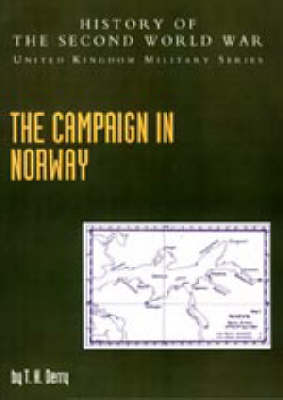 The Campaign in Norway: Official Campaign History - History of the Second World War: United Kingdom Military S. (Paperback)