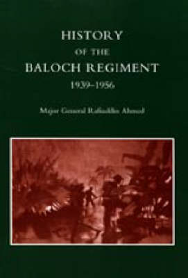 History of the Baloch Regiment 1939-1956 (Paperback)