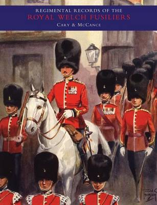Regimental Records of the Royal Welch Fusiliers: v. 2 (Paperback)