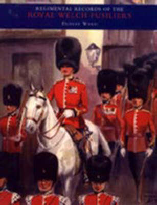 Regimental Records of the Royal Welch Fusiliers: 1915-1918, Turkey, Bulgaria, Austria v. 4 (Paperback)