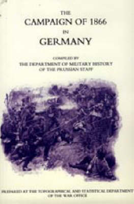 The Campaign of 1866 in Germany: Prussian Official History (Paperback)