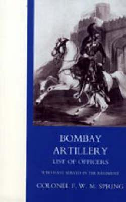 Bombay Artillery List of Officers (Paperback)