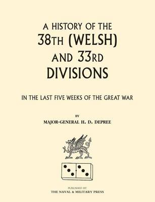 38th (Welsh) and 33rd Divisions in the Last Five Weeks of the Great War (Paperback)