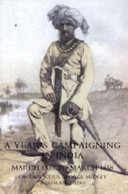 Year's Campaigning in India from March 1857 to March 1858 (Paperback)