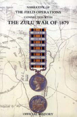 Narrative of the Field Operations Connected with the Zulu War of 1879 (Paperback)