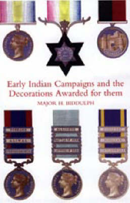 Early Indian Campaigns and the Decorations Awarded for Them (Paperback)