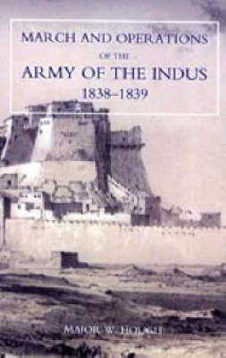 Narrative of the March and Operations of the Army of the Indus (Paperback)