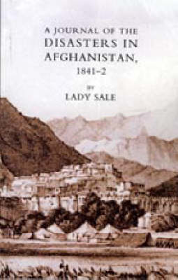 Journal of the Disasters in Afghanistan 1841-2 (Paperback)