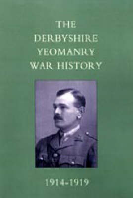 Derbyshire Yeomanry War History, 1914-1919 (Paperback)