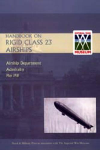 Handbook on Rigid 23 Class Airships 1918 (Paperback)