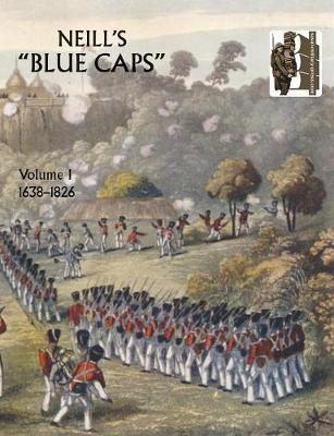 Neill's 'Blue Caps': 1639-1826 v. 1 (Paperback)