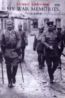 My War Memories 1914-1918: v. 1-2 (Paperback)
