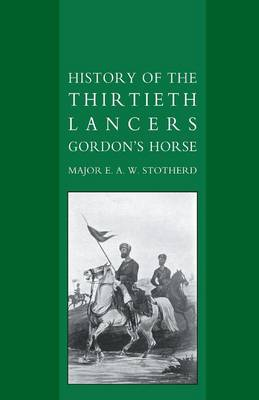 History of the Thirtieth Lancers Gordon's Horse (Paperback)