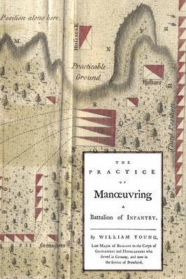 Practice of Manoeuvring a Battalion of Infantry 1770 (Paperback)