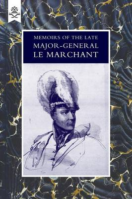 Memoirs of the Late Major-General Le Marchant (Paperback)