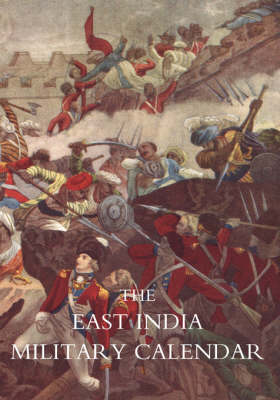 East India Military Calendar; Containing the Services of General & Field Officers of the Indian Army: v. 3 (Paperback)