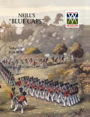 Neill's 'Blue Caps' VOL 1 1639-1826 (Paperback)