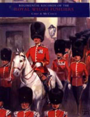 Regimental Records of the Royal Welch Fusiliers 2005: v. Ii (Hardback)