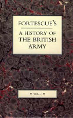 Fortescue's History of the British Army (Hardback)