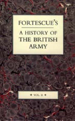 Fortescue's History of the British Army: v. 2 (Hardback)