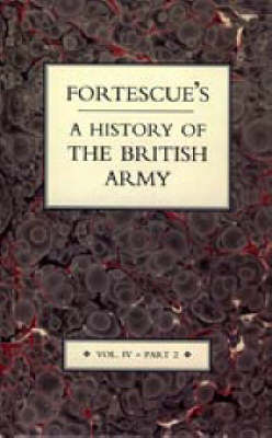 Fortescue's History of the British Army: v. 4, Pt. 2 (Hardback)