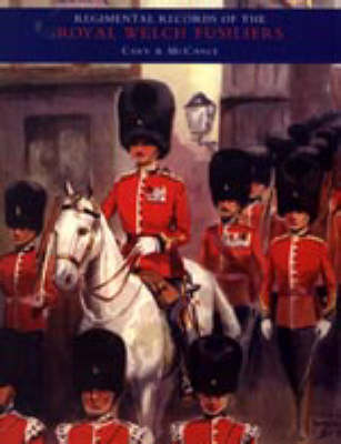 Regimental Records of the Royal Welch Fusiliers: v. 1 (Paperback)